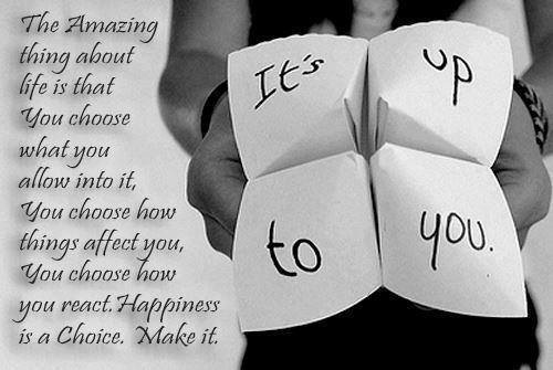 It's your life, is your choice!